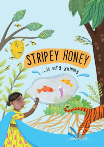 Promotional image for Stripey Honey...is very yummy. It is a cartoon image of a lady wearing a sky blue and a yellow and pink-patterned sari. There is a red, a purple and an orange fish in the centre of the image and you can see the back end of a tiger who is jumping out the right side of the image. At the top left there is a bee-hive swarming with bees hanging from a tree.